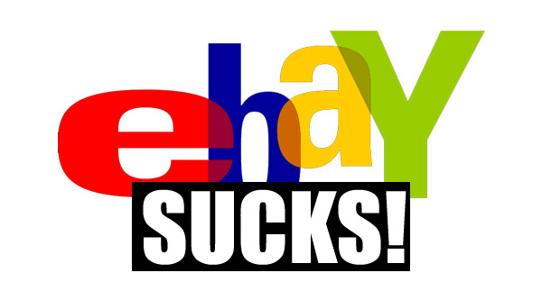 10 Reasons Why Ebay Sucks For Sellers Launch Your Business Improve Profits And Create Wealth
